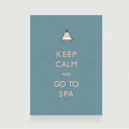 Keep Calm and Go to Spa